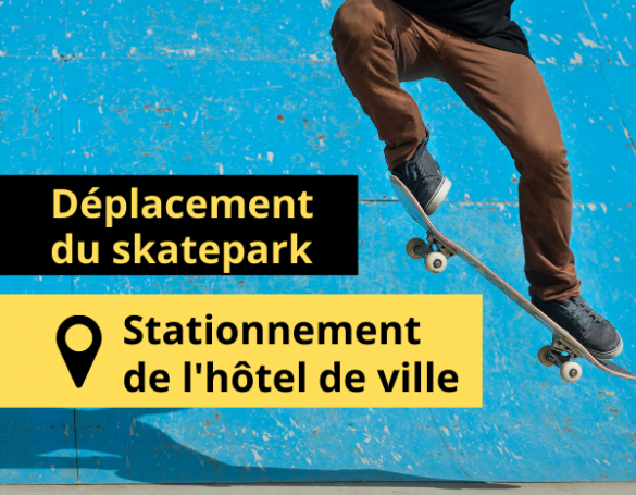 Déplacement des modules du skatepark